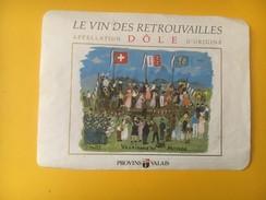 2771 - Suisse Valais Le Vin Des Retrouvailles Dôle Valaisans Du Monde Illustration Menge 1990 - Etiquettes