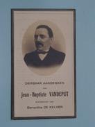 DP Jean-Baptiste VANDEPUT ( Bernardina De KELVER ) Vossem 24 Nov 1859 - Wezembeek 3 Mei 1926 ( Zie Foto´s ) !