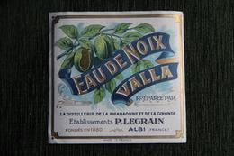 """Etiquette """" EAU DE NOIX VALLA """" - La Distillerie De La Pharaonne Et De La Gironde - Etbs LEGRAIN à ALBI - Labels"""