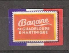 """France Etiquette / Vignette Fruit """" BANANE De Guadeloupe & Martinique """" / Banana Dentelure Figurée Sur Drapeau Tricolore - Fruits & Vegetables"""