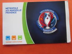 Titre Transport 2 Voyages  Jumelé Av Ticket Entrée Au Stadium UEFA Euro 2016 Football Marseille Ville Hôte>Métro >Europe - Métro