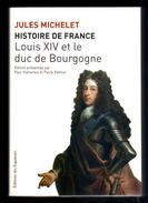 Livre: Histoire De France, Louis XIV Et Le Duc De Bourgogne Par Jules Michelet (16-2834) - Histoire