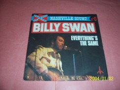 BILLY  SWAN  °   EVERYTHIN'G THE SAME - Country & Folk