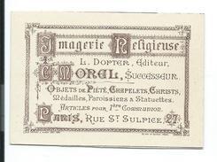 CARTE De VISITE..Imagerie Religieuse C. MOREL, Objets De Pité, Chapeletsn Christs, Médailles à PARIS, Rue St Sulpice - Tarjetas De Visita