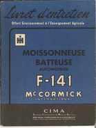 LIVRET D'ENTRETIEN MOISSONNEUSE BATTEUSE AUTOMOTRICE F-141 Mc CORMICK EDIT CIMA AVRIL 1957 AGRICULTURE - Machines