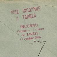 TARBES Hautes Pyrénés, VOIE INCONNUE, INCONNU A L'APPEL DES FACTEURS  Sur Enveloppe De PAU. - Postmark Collection (Covers)
