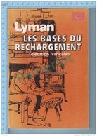 """Lyman 1982- 1 Ere Edition Française, Les Base Du Rechargement """"Armes"""" - 100 Pages 4 Scans - Chasse/Pêche"""
