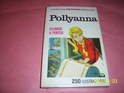 POLLYANNA   ° ELEANOR H PORTER  SELECTION DE COLONEL  SERIE 1 DE POLLYANNA BRUGUERA 1969 1er EDITION  250 ILUSTRACIONES - Children's