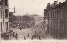 CPA 1917 SAINT-ETIENNE - Place Bellevue Et Le Marché, Tramway (A163) - Saint Etienne