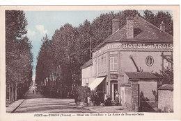 Carte Postale Ancienne De L'Yonne - Pont Sur Yonne - Hôtel Des Trois Rois - La Route De Bray Sur Seine - Pont Sur Yonne
