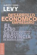 EL CASO DE LA TRANSFORMACION DEL BANCO PROVINCIA DE BUENOS AIRES DESARROLLO ECONOMICO EMPRESARIO ALBERTO Y - Economie & Business