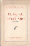 EL FATAL ESTATISMO LIBRO AUTOR FEDERICO PINEDO EDITORIAL GUILLERMO KRAFT AÑO 1956 193 PAGINAS - Economie & Business