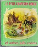 LE PETIT CHAPERON ROUGE Et Autres Jolis Contes - Illustrations Pinardi Et Autres - Contes