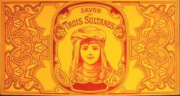 ETIQUETTE ANCIENNE - SAVON Des TROIS SULTANES N° 730 - Paris - En TBE - Etiketten