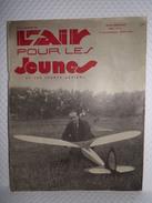 Aviation//Avion//Aéronotique - L'AIR POUR LES JEUNES ET LES SPORTS AÉRIENS - Revue N°67 De Octobre 1941 - Boeken