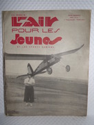 Aviation//Avion//Aéronotique - L'AIR POUR LES JEUNES ET LES SPORTS AÉRIENS - Revue N°69 De Décembre 1941 - Manuals