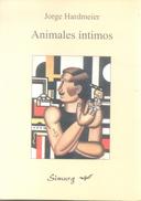 ANIMALES INTIMOS - LIBRO AUTOR JORGE HARDMEIER EDICIONES SIMURG AÑO AÑO 2001 88 PAGINAS - Fantasy
