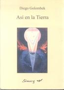 ASI EN LA TIERRA LIBRO AUTOR DIEGO GOLOMBEK CUENTOS AÑO 2000 174 PAGINAS AGOTADO - Fantasy