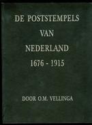 O.M. Vellinga Catalogus  : DE POSTSTEMPELS VAN NEDERLAND 1676 - 1915 Als Nieuw. - Afstempelingen