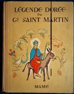 J.M. Rougé - Légende Dorée Du Grand SAINT MARTIN - Éditions MAME - ( 1951 ) . - Bücher, Zeitschriften, Comics