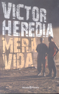 MERA VIDA LIBRO AUTOR VICTOR HEREDIA NOVELA EDITORIAL PLANETA AÑO 2008 248 PAGINAS - Poëzie