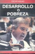 DESARROLLO O POBREZA LIBRO DE OSCAR AGUAD - POLITICA AÑO 2010 IMPRENTA CONGRESO DE LA NACION 292 PAGINAS CON ALGUNAS FO - Law And Politics