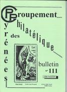 Bulletin Du Groupement Philatélique Des  Pyrénée N:111 De  Juillet Aout 2004 - Frans