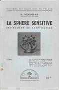 Collège Astrologique De France: La Sphère Sensitive, Instrument De Dimification Par D. Néroman - Ed. Sous Le Ciel - Esotérisme