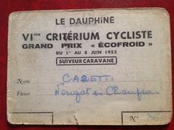 Carte De Suiveur Caravane VIme Critérium Cycliste 1952, Le Dauphiné Libéré, Cazetti, Nougat, Grand Prix Ecofroid - Autres