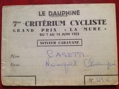 Carte De Suiveur Caravane 7me Critérium Cycliste 1953, Le Dauphiné Libéré, Cazetti, Nougat, Grand Prix LA MURE - Titres De Transport