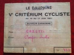 Carte De Suiveur Caravane Ve Critérium Cycliste 1951, Le Dauphiné Libéré, Cazetti, Coupo Santo, - Titres De Transport