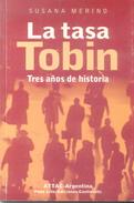 LA TASA TOBIN - TRES AÑOS DE HISTORIA - LIBRO AUTORA SUSANA MERINO ATTAC ARGENTINA PEÑA LILLO EDICIONES CONTINENTE - Economie & Business