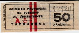 GUERRA CIVIL VIÑETA COMISION PROV. SUBSIDIO AL COMBATIENTE EN TARRAGONA 0,50CTMS - Vignettes De La Guerre Civile