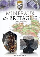 MINERAUX DE BRETAGNE Par LOUIS CHAURIS : Quartz Pyromorphite Apatite Staurotide Cassitérite Huelgoat Villeder Pontpean - Bretagne