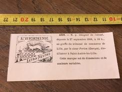 MARQUE DEPOSEE 1888 ETIQUETTE ALCOOL L HERMINE GEORGES PORIONS DISTILLATEUR A SAINT ANDRE LES LILLE - Old Paper