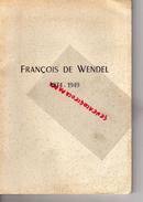 54 - FRANCOIS DE WENDEL-1874-1949- MAITRE DE FORGES- DE MITRY-AVIS DE DECES 12-01-1949-MINES METALLURGIE- DEPUTE - Lorraine - Vosges