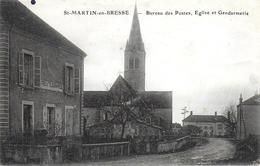 71)  SAINT MARTIN En BRESSE - Bureau Des Postes Eglise Et Gendarmerie - Francia