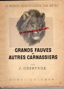 CHASSE- GRANDS FAUVES ET AUTRES CARNASSIERS-J. OBERTHUR- EDITEUR DUREL- 1947-JAGUAR-LION-COUGAR-MANGOUSTE-LOUP-OURS - Chasse/Pêche