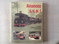 Avancez Svp ,cent Ans D Histoire Vicinale En Belgique    Diffusion Agence Et Messageries De La Presse Bruxelles  1985 - Libri, Riviste, Fumetti