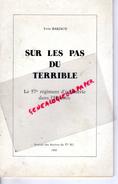 SUR LES PAS DU TERRIBLE -LE 57E REGIMENT INFANTERIE DANS L' HISTOIRE-YVES BARJAUD- 1985-PIERRE POITEVIN - Histoire
