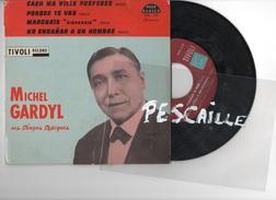VINYL 45 T MICHEL GARDYL SES TANGOS TYPIQUES - CAEN MA VILLE PREFEREE / PORQUE TE VAS ... - TIVOLI RECORD - World Music