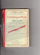 LECTURES POUR L' ECOLE ET POUR LA VIE- COURS MOYEN ET SUPERIEUR-ECOLES DE PARIS-ROGER LIQUIER-M. FOURNIER 1917 - Libri, Riviste, Fumetti