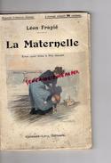 LECTURE- LEON FRAPIE -LA MATERNELLE- ILLUSTRATIONS DE POULBOT- 1910- PRIX GONCOURT-CALMAN LEVY PARIS- - Adventure