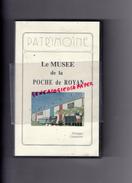 17 - ROYAN - CASSETTE VHS LE MUSEE DE LA POCHE DE ROYAN- PHILIPPE LELAURAIN -MICHEL VAUCLAIN - LE GUA - Documentary