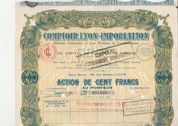 ACTION DE 100 FRANCS - COMPTOIR LYON-IMPORTATION  - ANNEE 1927 - Actions & Titres