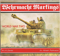 Wehrmacht Markings - World War 2 - Almark Publication - Auteur : W. J. K. Davies - Guerre 1939-45
