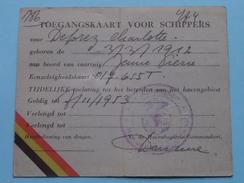 TOEGANGSKAART Voor SCHIPPERS ( Deprez Charlotte ) Anno 1953 ( Voir Photo Pour Détail ) ! - Titres De Transport