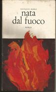 2L50--   LIBRO,  NATA DAL FUOCO, I EDIZIONE,  ANNO  1965. - Bibliographien