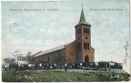 Windhoek Kirche Der Eingeborenen In Windhuk Deutsch Sud West Afrika Edit Franz Spenker Used 1906 - Namibie