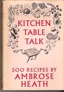 Kitchen Table Talk 500 Recipes By Ambrose Heath  Jacket Included - Britannique